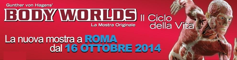 BodyWorlds Roma Ciclo della Vita NotteRoma